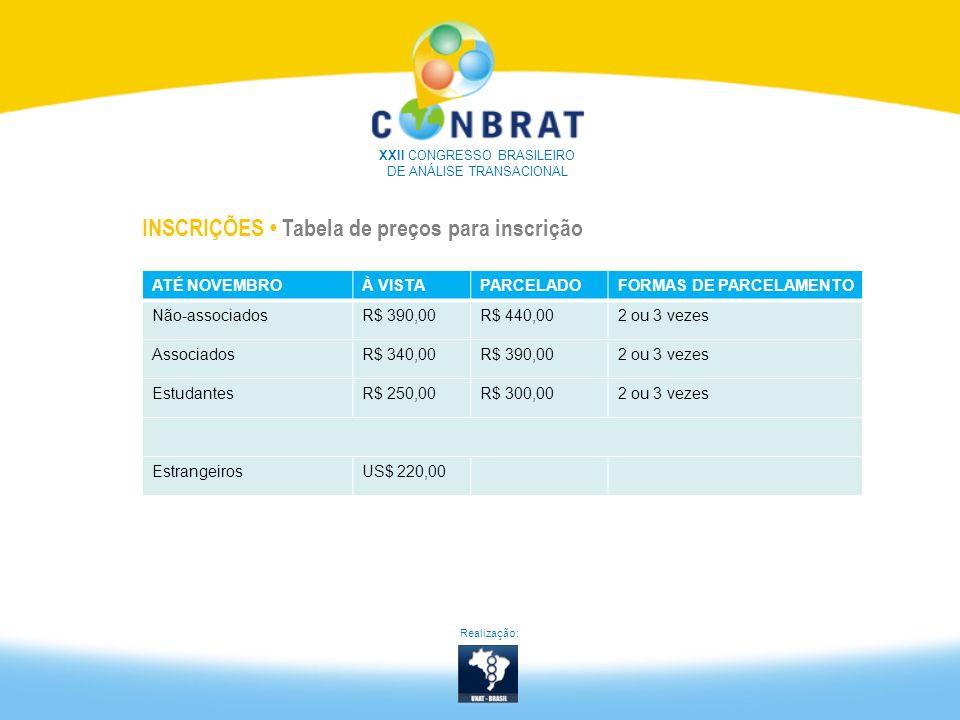 INSCRIÇÕES Tabela de preços para inscrição ATÉ NOVEMBROÀ VISTAPARCELADOFORMAS DE PARCELAMENTO Não-associadosR$ 390,00R$ 440,002 ou 3 vezes AssociadosR