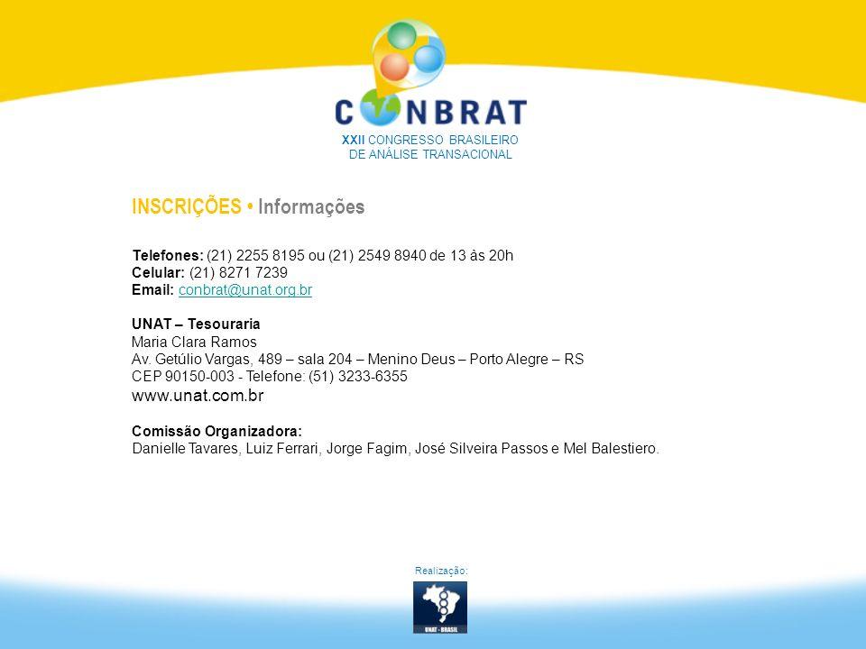 Telefones: (21) 2255 8195 ou (21) 2549 8940 de 13 às 20h Celular: (21) 8271 7239 Email: conbrat@unat.org.brconbrat@unat.org.br UNAT – Tesouraria Maria