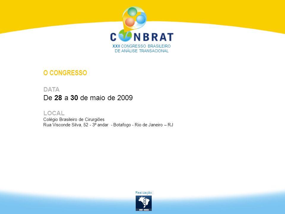 O CONGRESSO DATA De 28 a 30 de maio de 2009 LOCAL Colégio Brasileiro de Cirurgiões Rua Visconde Silva, 52 - 3º andar - Botafogo - Rio de Janeiro – RJ