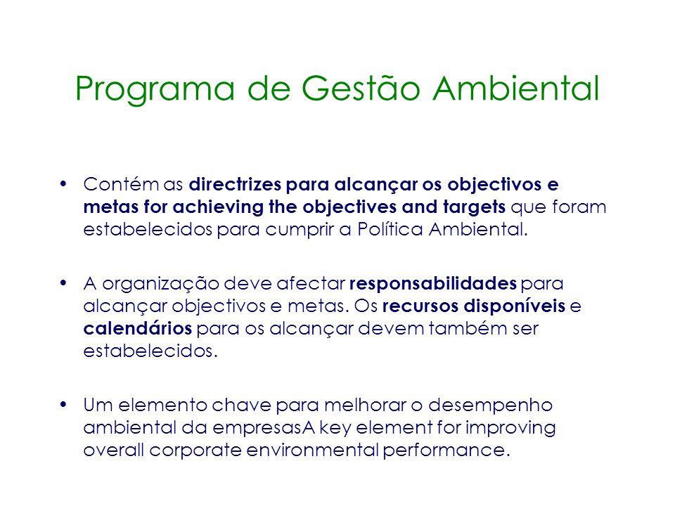 Objectivos Ambientais Objectivos gerais de desempenho que são reflectidos nas declarações contidas na Política Ambiental. Estabelecidos pela organizaç