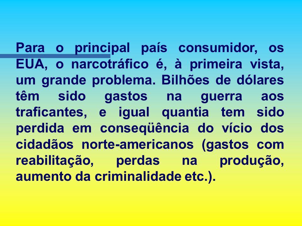Nestes países, a corrupção é generalizada, os narcotraficantes controlam o governo, as forças armadas, o corpo diplomático e até as unidades encarrega