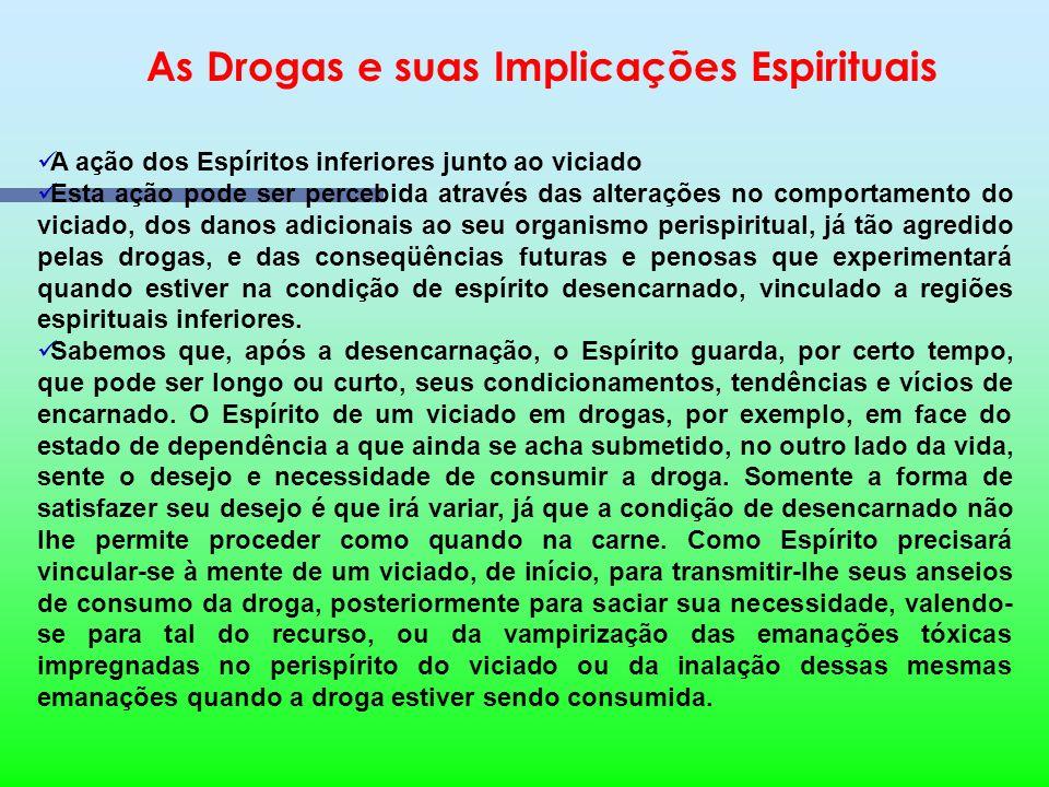 As Drogas e suas Implicações Espirituais Comparando as informações destas obras com as da ciência médica, conclui-se que a agressão das drogas ao sang