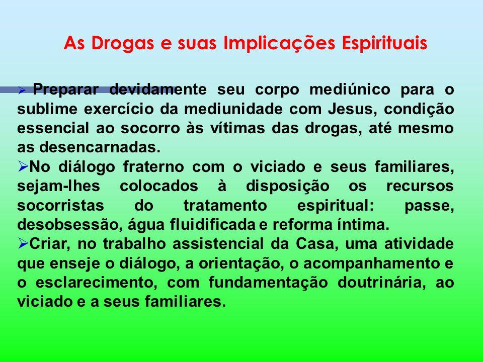 As Drogas e suas Implicações Espirituais Um incentivo cada vez mais constante às atividades de evangelização da infância e da juventude, principalment