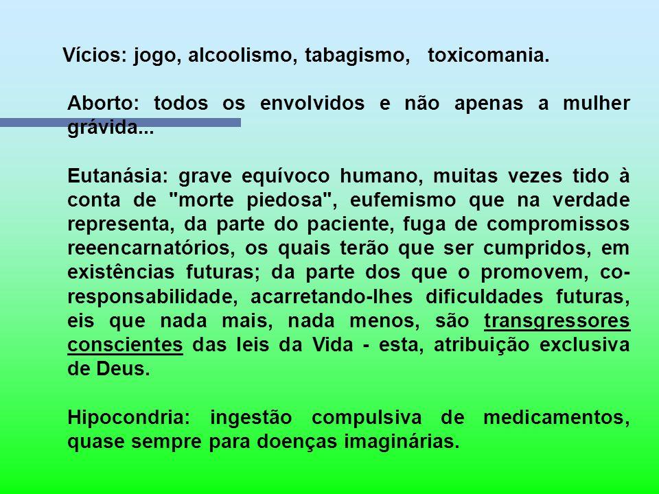 Suicídio indireto (todas as formas abaixo representam-no): Desprezo ao perigo, atos arriscados de imprudência e irresponsabilidade Excessos: Na alimen