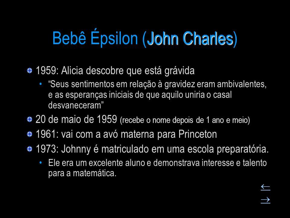 John Charles Bebê Épsilon (John Charles) 1959: Alicia descobre que está grávida Seus sentimentos em relação à gravidez eram ambivalentes, e as esperan