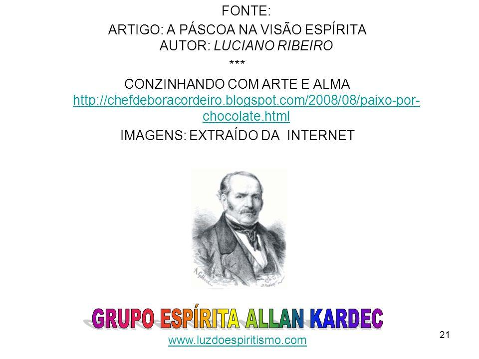 21 FONTE: ARTIGO: A PÁSCOA NA VISÃO ESPÍRITA AUTOR: LUCIANO RIBEIRO *** CONZINHANDO COM ARTE E ALMA http://chefdeboracordeiro.blogspot.com/2008/08/pai