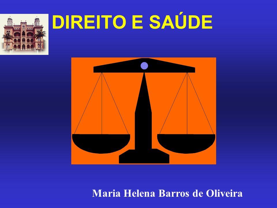 DIREITO E SAÚDE Maria Helena Barros de Oliveira