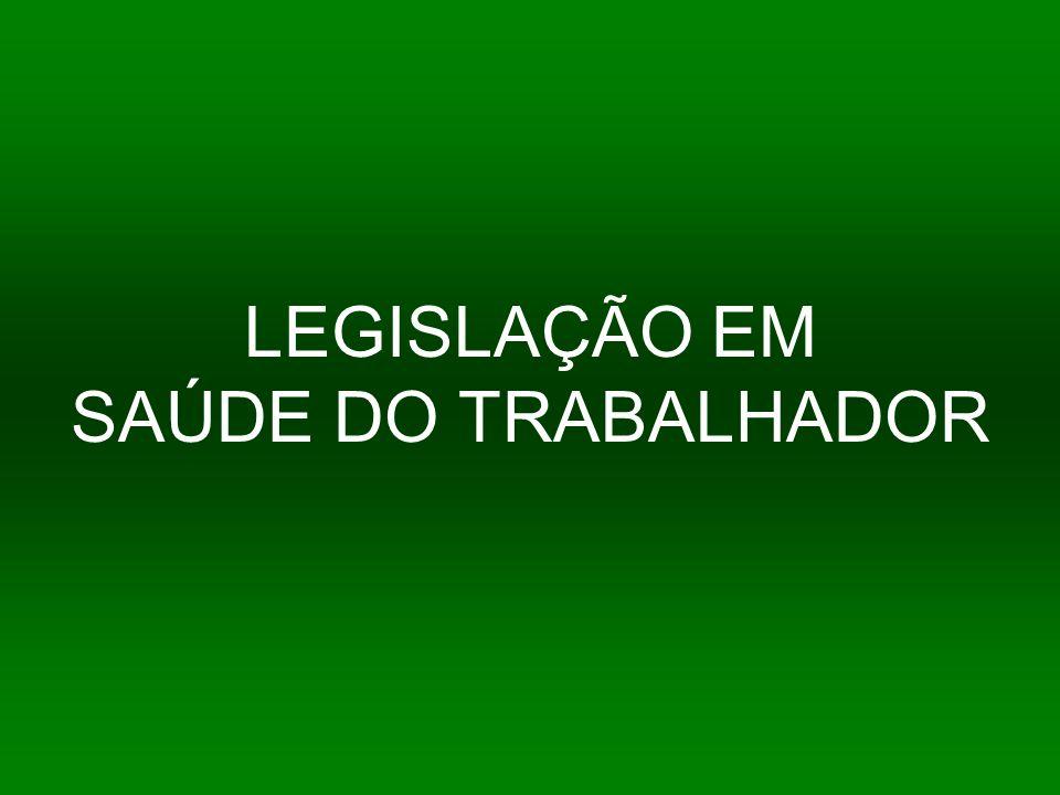 LEGISLAÇÃO EM SAÚDE DO TRABALHADOR