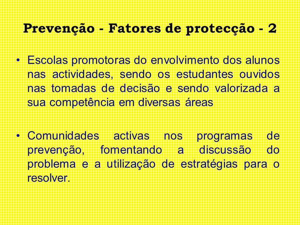 Prevenção - Fatores de protecção - 2 Escolas promotoras do envolvimento dos alunos nas actividades, sendo os estudantes ouvidos nas tomadas de decisão