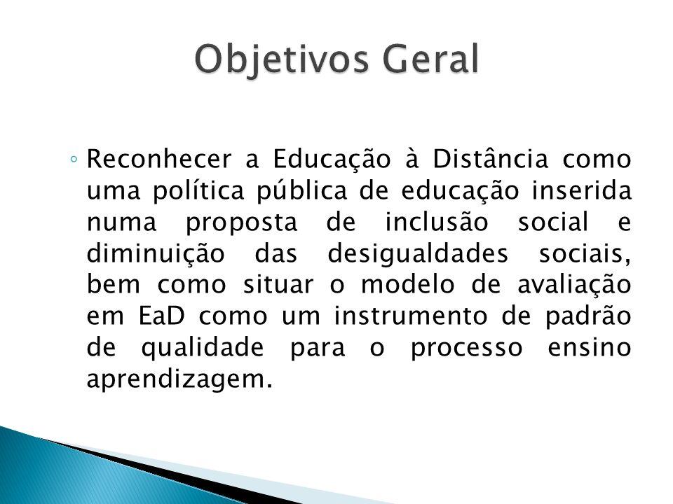 Reconhecer a Educação à Distância como uma política pública de educação inserida numa proposta de inclusão social e diminuição das desigualdades socia