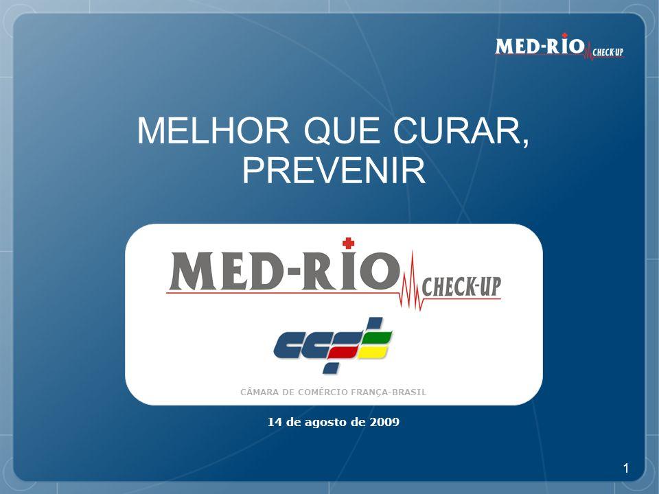 1 CÂMARA DE COMÉRCIO FRANÇA-BRASIL MELHOR QUE CURAR, PREVENIR 14 de agosto de 2009
