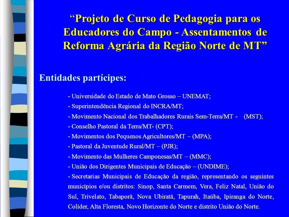 Projeto de Curso de Pedagogia para os Educadores do Campo - Assentamentos de Reforma Agrária da Região Norte de MTProjeto de Curso de Pedagogia para o