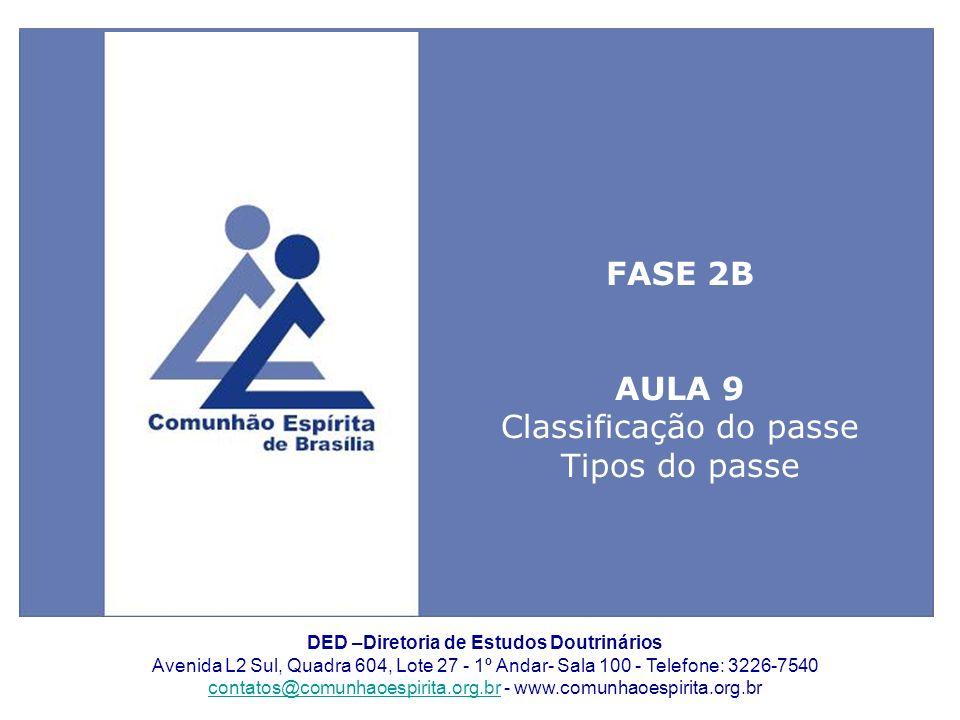 1 DED –Diretoria de Estudos Doutrinários Avenida L2 Sul, Quadra 604, Lote 27 - 1º Andar- Sala 100 - Telefone: 3226-7540 contatos@comunhaoespirita.org.