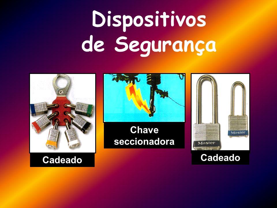 Dispositivos de Segurança Cadeado Chave seccionadora Cadeado