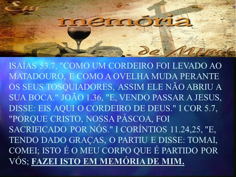 EM MEMÓRIA DE MIM ISAÍAS 53.7,