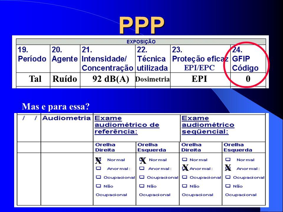 PPP TalRuído92 dB(A) Dosimetria EPI0 Não paga alíquotas majoradas ! XXXX Para essa sem problemas....!