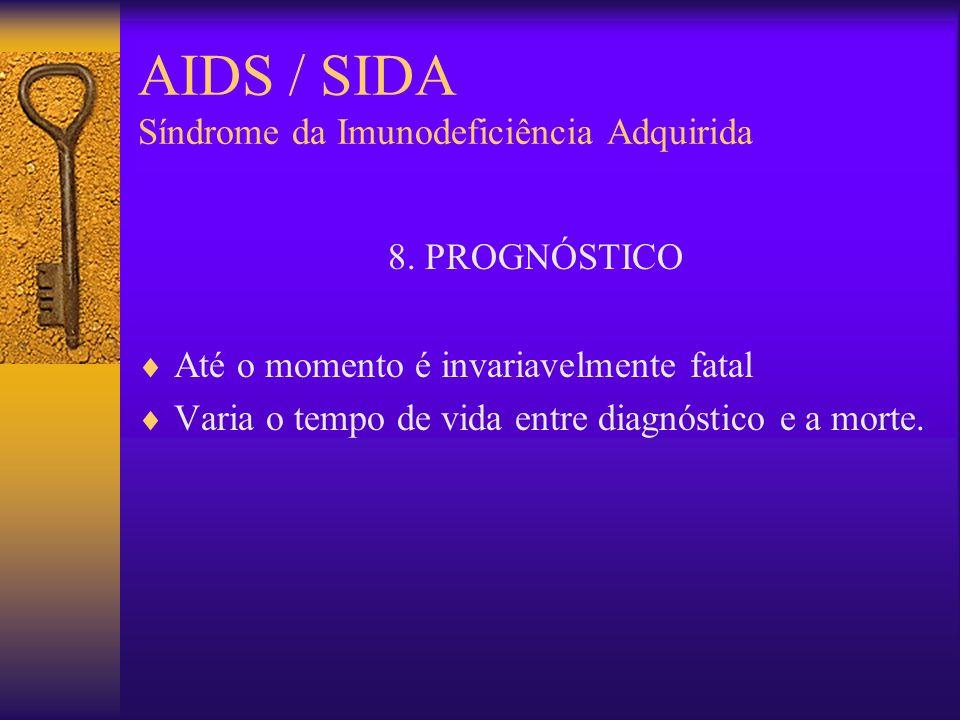 AIDS / SIDA Síndrome da Imunodeficiência Adquirida 7. EXAMES ESPECÍFICOS Teste sorológico: Imunofluorescência indireta Teste imunoenzimático ELISA (+)