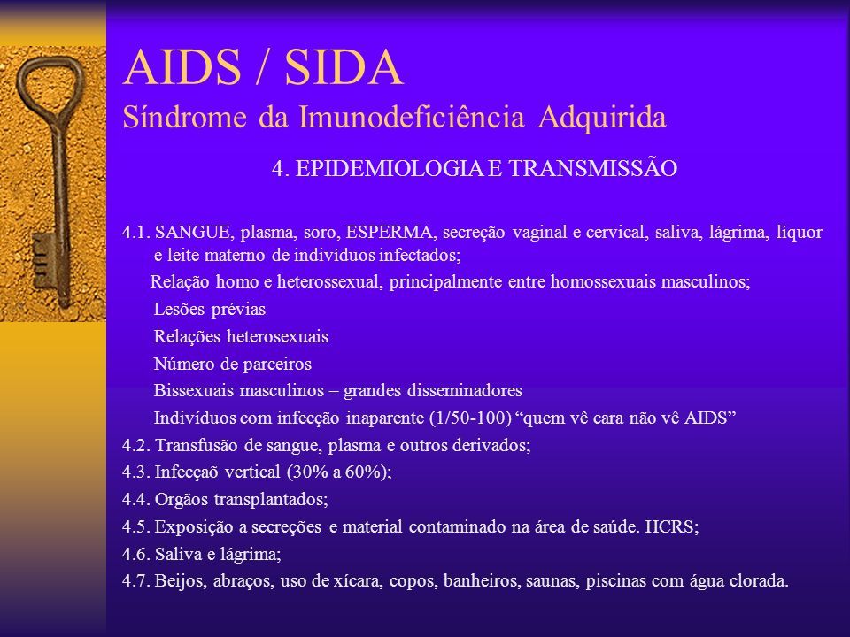 AIDS / SIDA Síndrome da Imunodeficiência Adquirida 4.