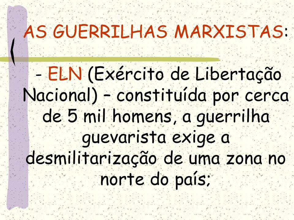 ORIGEM: desde os anos 60, guerrilhas marxistas controlam a zona rural. Nos anos 80, segundo acusações do governo, elas passaram a se financiar com din