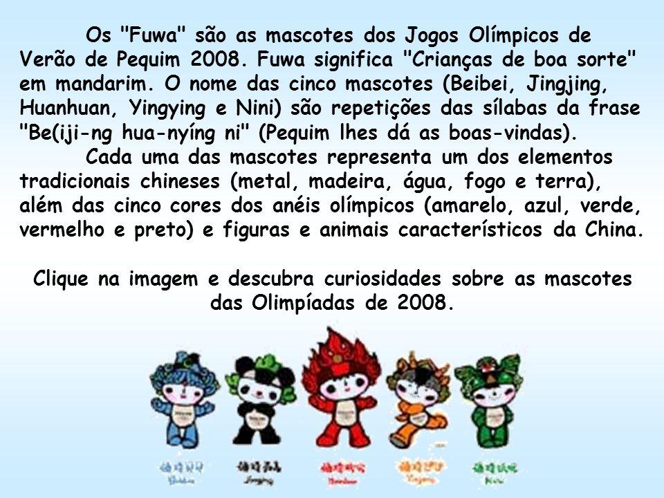 Os Fuwa são as mascotes dos Jogos Olímpicos de Verão de Pequim 2008.