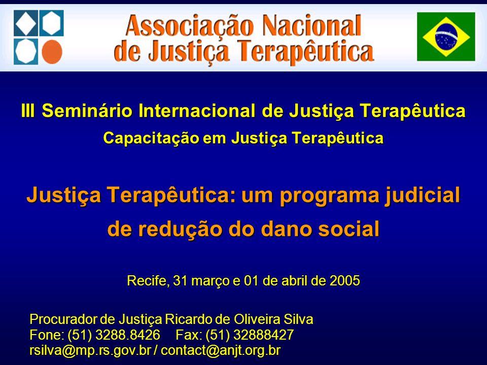 III Seminário Internacional de Justiça Terapêutica Capacitação em Justiça Terapêutica Justiça Terapêutica: um programa judicial de redução do dano soc