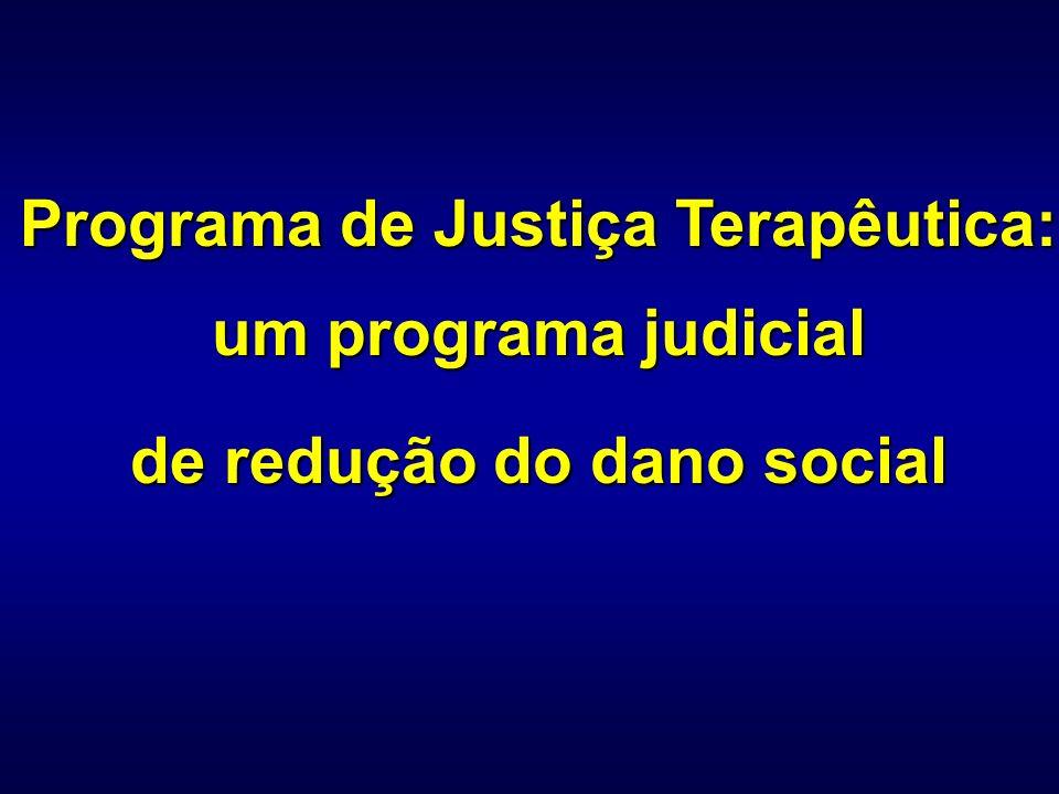 Programa de Justiça Terapêutica: um programa judicial de redução do dano social