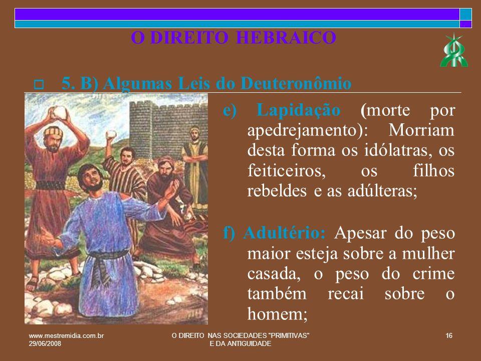 www.mestremidia.com.br 29/06/2008 O DIREITO NAS SOCIEDADES PRIMITIVAS E DA ANTIGUIDADE 17 5.
