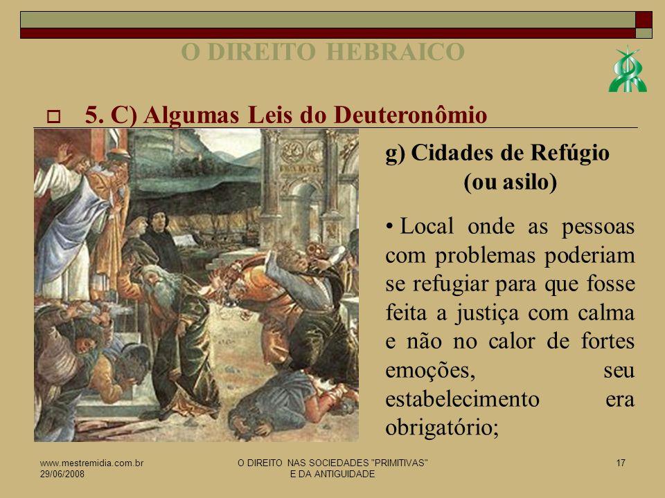 www.mestremidia.com.br 29/06/2008 O DIREITO NAS SOCIEDADES PRIMITIVAS E DA ANTIGUIDADE 18 5.