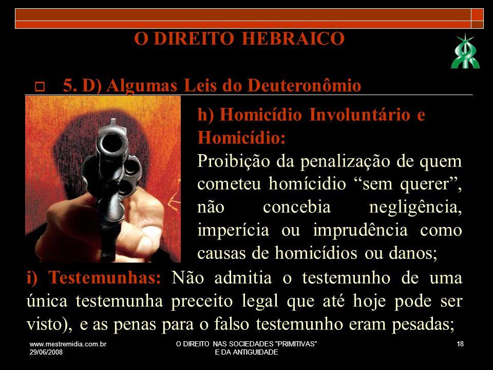 www.mestremidia.com.br 29/06/2008 O DIREITO NAS SOCIEDADES PRIMITIVAS E DA ANTIGUIDADE 19 5.