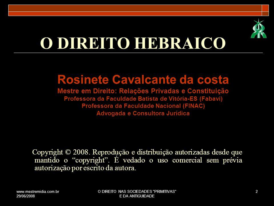 www.mestremidia.com.br 29/06/2008 O DIREITO NAS SOCIEDADES PRIMITIVAS E DA ANTIGUIDADE 3 1.