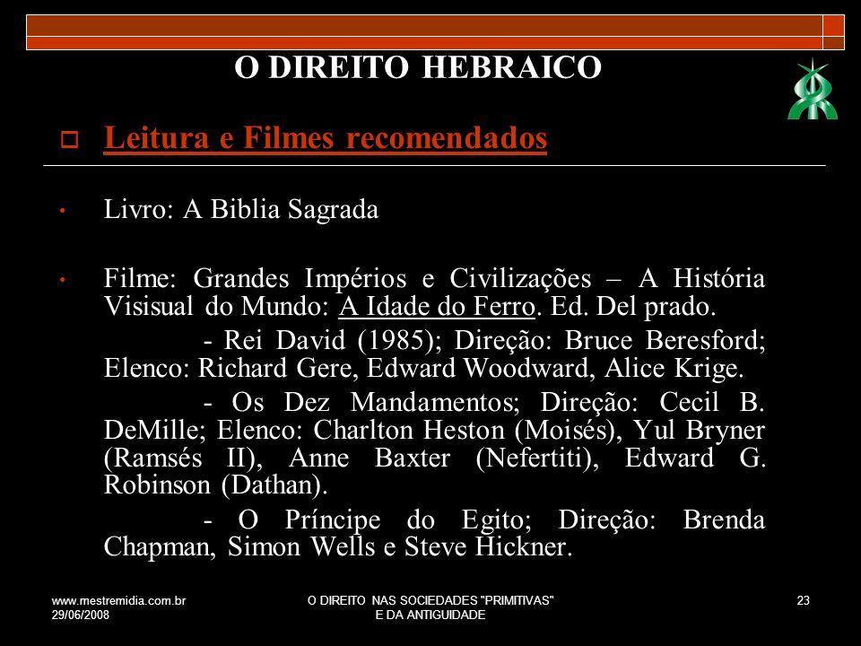www.mestremidia.com.br 29/06/2008 O DIREITO NAS SOCIEDADES PRIMITIVAS E DA ANTIGUIDADE 24 O DIREITO HEBRAICO Referências: CASTRO, Flávia Lages de.