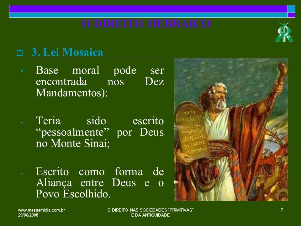 www.mestremidia.com.br 29/06/2008 O DIREITO NAS SOCIEDADES PRIMITIVAS E DA ANTIGUIDADE 8 Cinco primeiros livros da Bíblia: Gêneses, Exôdo, Levítico, Números, Deuteronômio.