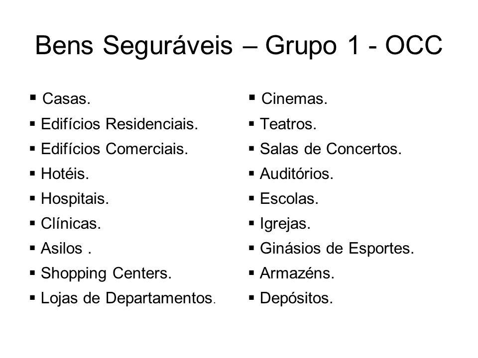 Bens Seguráveis – Grupo 1 - OCC Casas. Edifícios Residenciais. Edifícios Comerciais. Hotéis. Hospitais. Clínicas. Asilos. Shopping Centers. Lojas de D