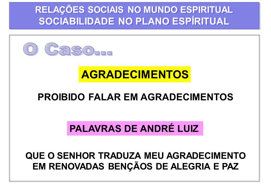 ANDRÉ LUIZ FAZ AS HONRAS DE CAVALHEIRO ACOMPANHANDO AS DUAS IRMÃS DE LASCÍNIA E A MINHA ANTIGA POSIÇÃO CONJUGAL.