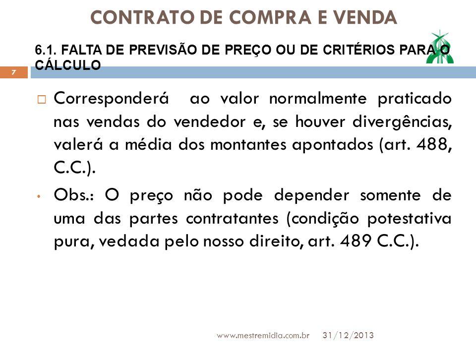 CONTRATO DE COMPRA E VENDA Excepcionalmente pode haver venda sem o consentimento do dono em casos especiais, comoa venda de leilão judicial; 8.1.