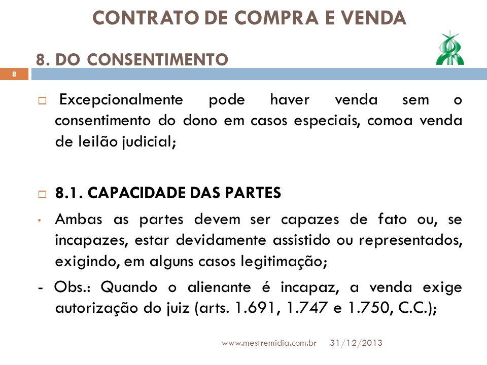CONTRATO DE COMPRA E VENDA Excepcionalmente pode haver venda sem o consentimento do dono em casos especiais, comoa venda de leilão judicial; 8.1. CAPA