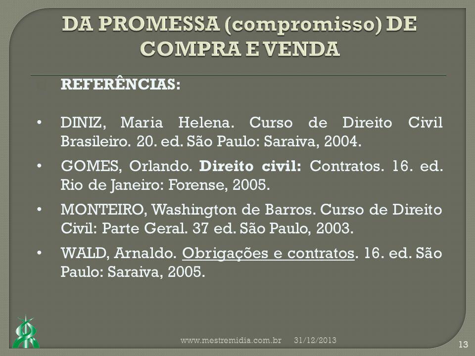 31/12/2013 13 www.mestremidia.com.br REFERÊNCIAS: DINIZ, Maria Helena.