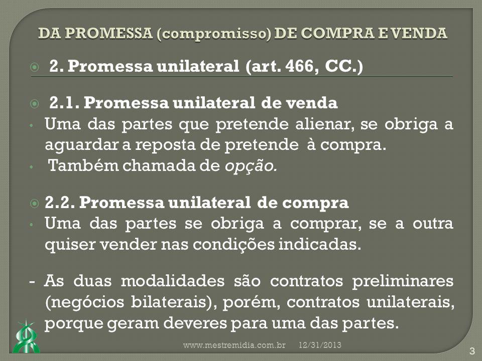 2. Promessa unilateral (art. 466, CC.) 2.1.
