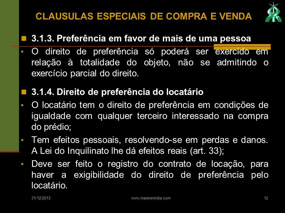 31/12/2013 www.mestremidia.com12 3.1.3. Preferência em favor de mais de uma pessoa O direito de preferência só poderá ser exercido em relação à totali