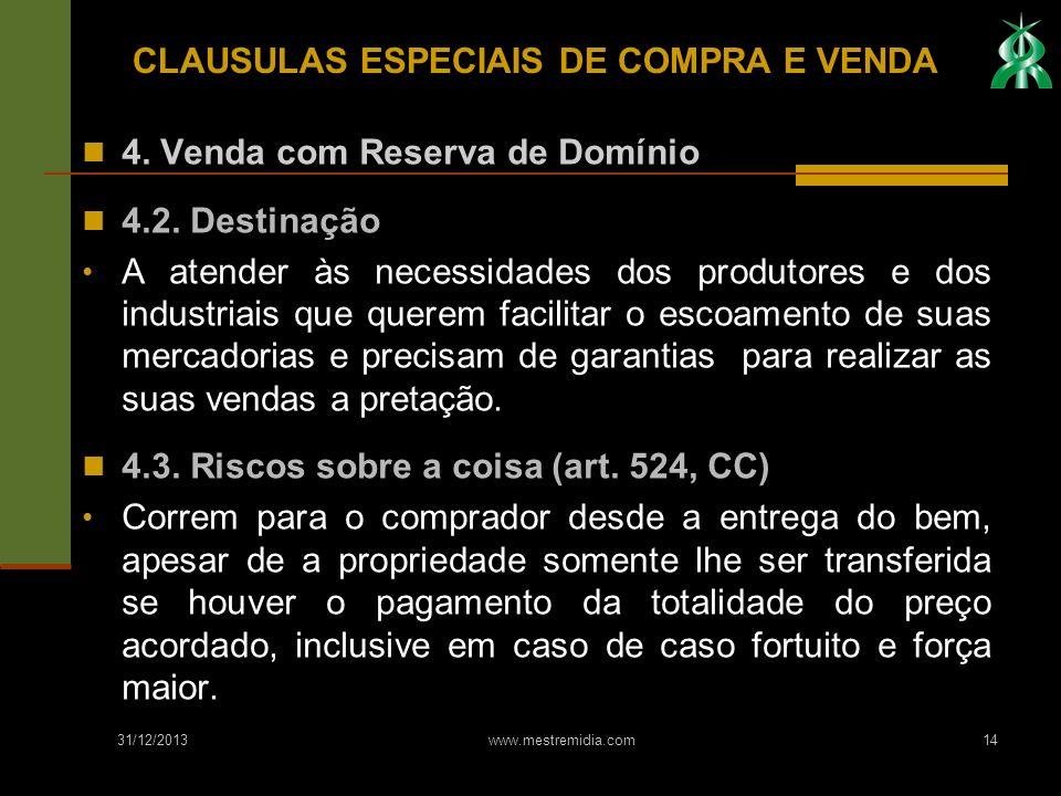 31/12/2013 www.mestremidia.com14 4. Venda com Reserva de Domínio 4.2. Destinação A atender às necessidades dos produtores e dos industriais que querem