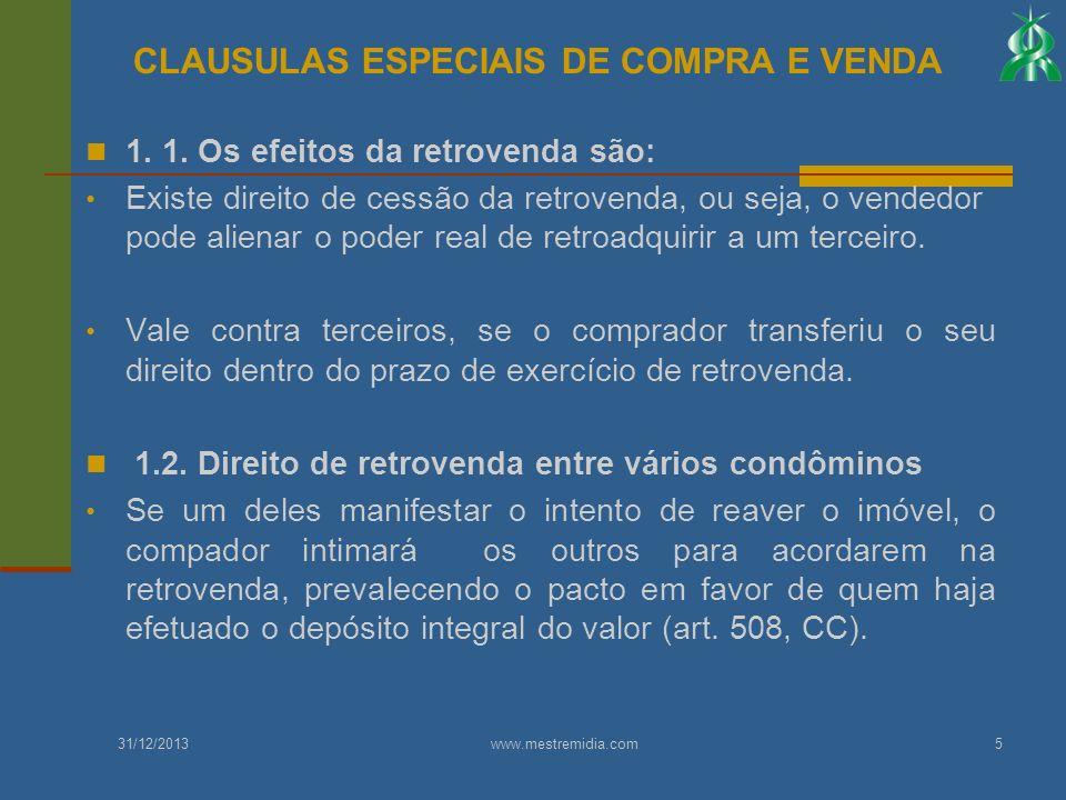 1. 1. Os efeitos da retrovenda são: Existe direito de cessão da retrovenda, ou seja, o vendedor pode alienar o poder real de retroadquirir a um tercei