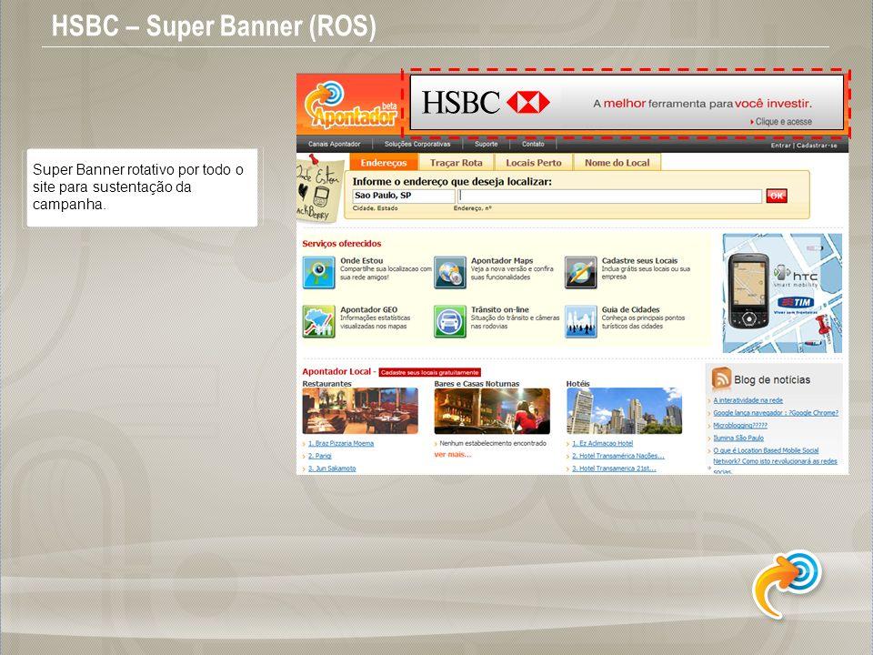 HSBC – Super Banner (ROS) Super Banner rotativo por todo o site para sustentação da campanha.
