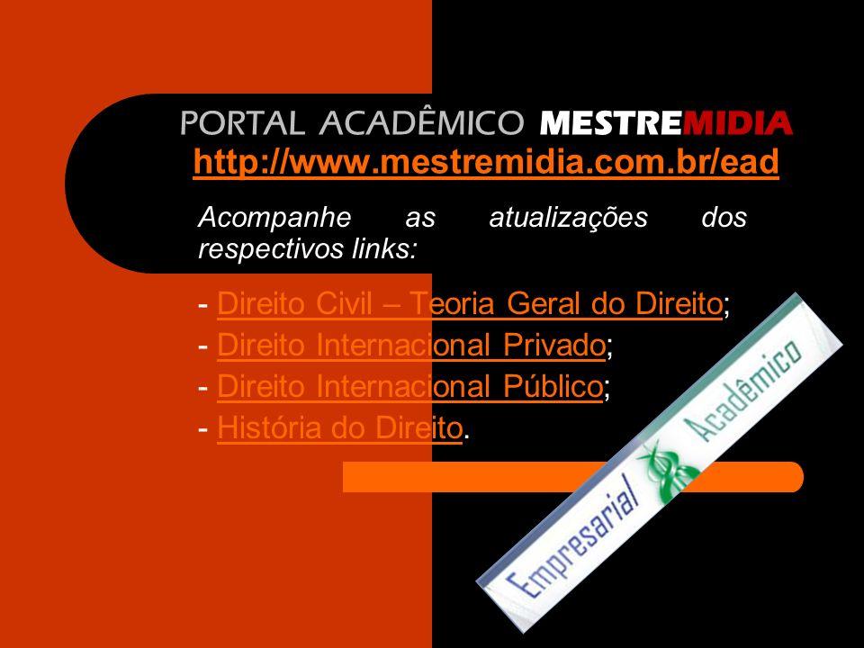 PORTAL ACADÊMICO MESTREMIDIA http://www.mestremidia.com.br/ead http://www.mestremidia.com.br/ead Acompanhe as atualizações dos respectivos links: - Di