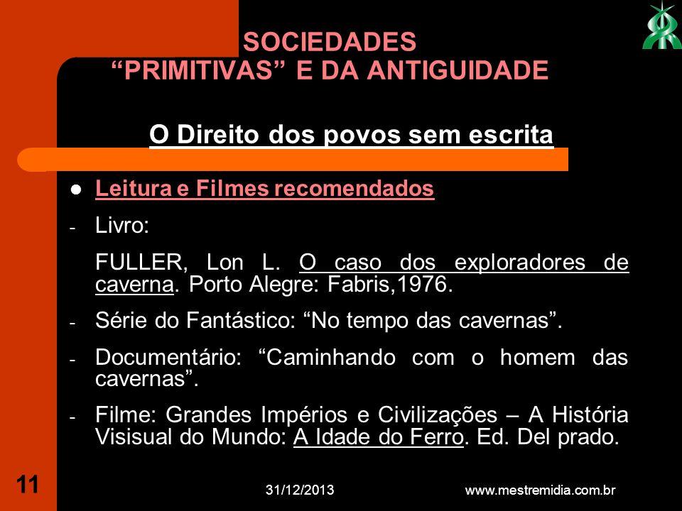 31/12/2013 11 Leitura e Filmes recomendados - Livro: FULLER, Lon L. O caso dos exploradores de caverna. Porto Alegre: Fabris,1976. - Série do Fantásti