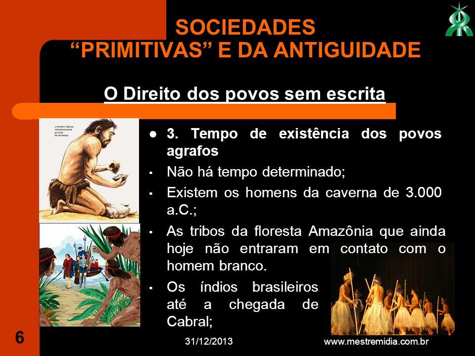31/12/2013 7 São, em sua maior parte, caçadores -coletores e como tais seminômades ou nômades; 4.