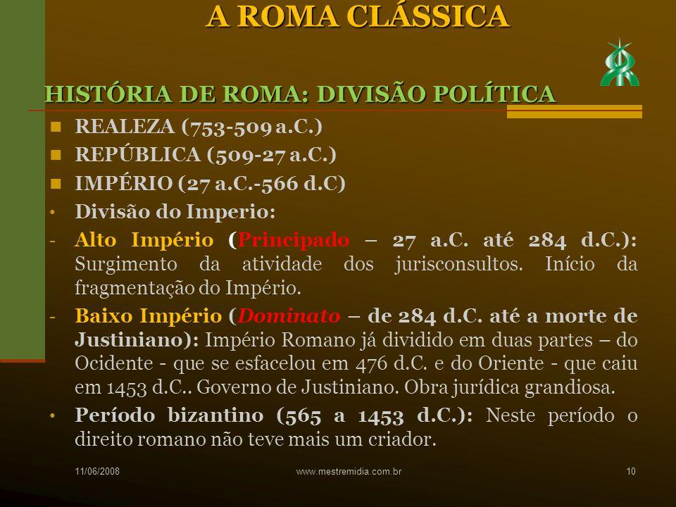 REALEZA (753-509 a.C.) REPÚBLICA (509-27 a.C.) IMPÉRIO (27 a.C.-566 d.C) Divisão do Imperio: - Alto Império (Principado – 27 a.C. até 284 d.C.): Surgi