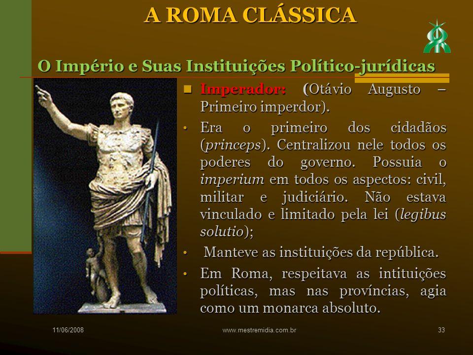 Imperador: (Otávio Augusto – Primeiro imperdor). Imperador: (Otávio Augusto – Primeiro imperdor). Era o primeiro dos cidadãos (princeps). Centralizou