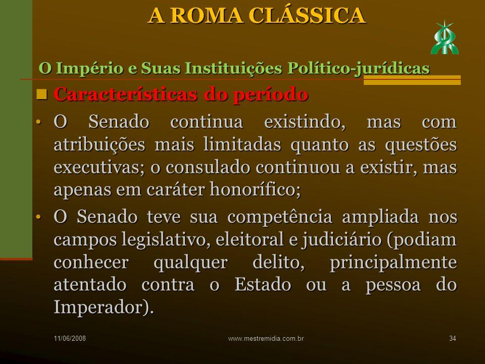 Características do período Características do período O Senado continua existindo, mas com atribuições mais limitadas quanto as questões executivas; o