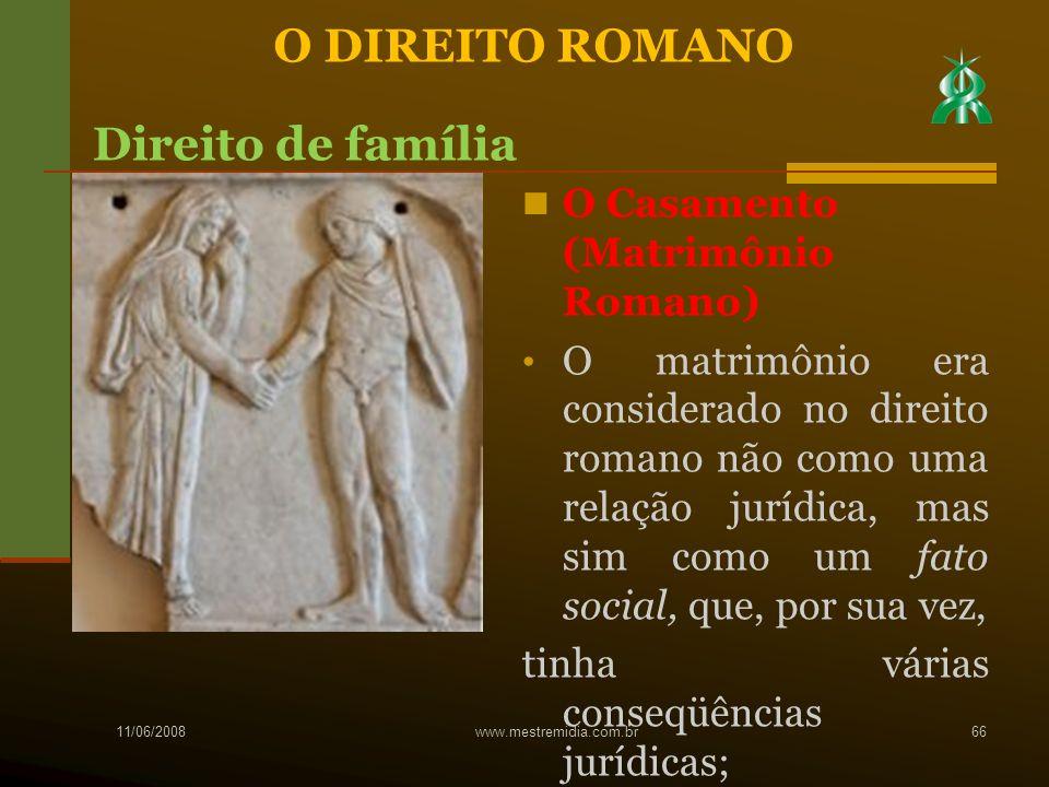 O Casamento (Matrimônio Romano) O matrimônio era considerado no direito romano não como uma relação jurídica, mas sim como um fato social, que, por su