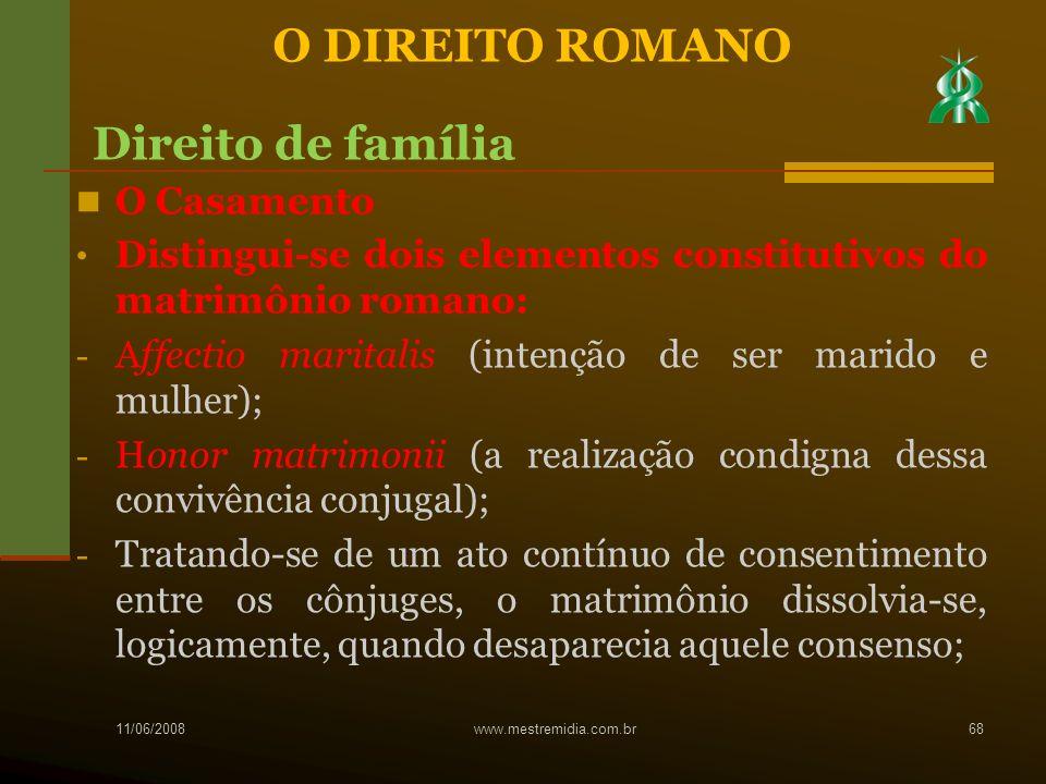 O Casamento Distingui-se dois elementos constitutivos do matrimônio romano: - Affectio maritalis (intenção de ser marido e mulher); - Honor matrimonii